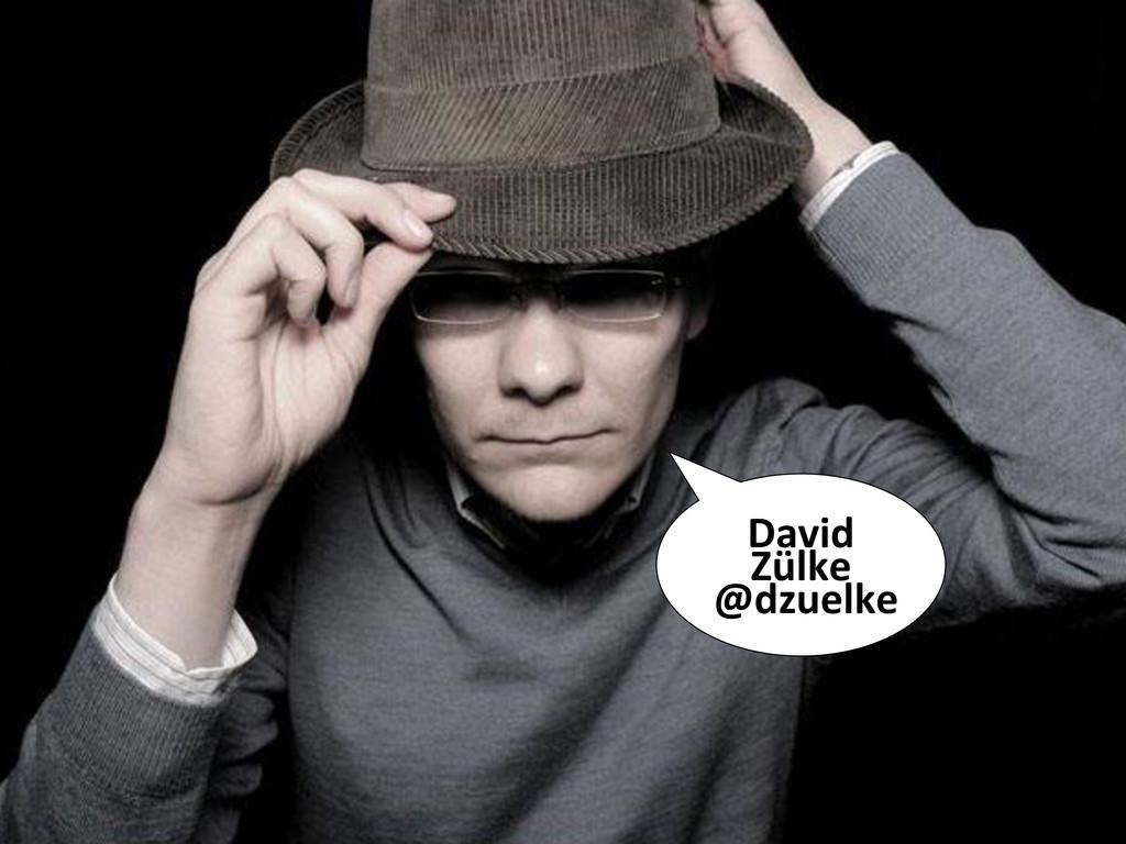 David  Zülke  @dzuelke