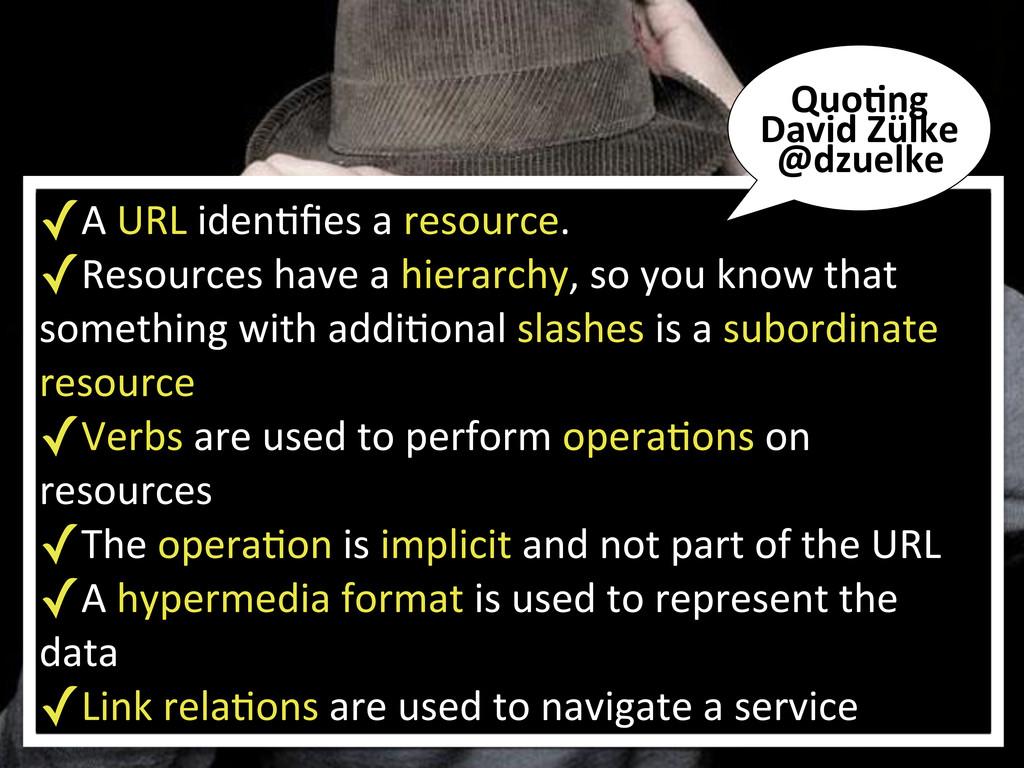 ✓A URL idenKfies a resource.  ✓Re...
