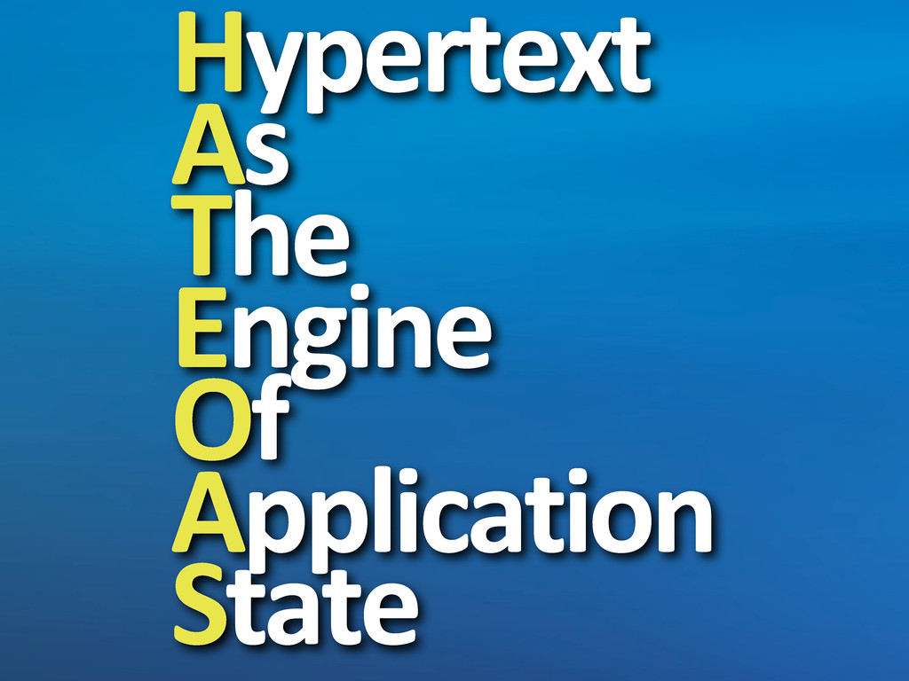 Hypertext As The Engine Of Application State