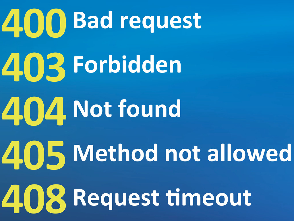 400 403 404 405 408 Bad request Forbidden No...
