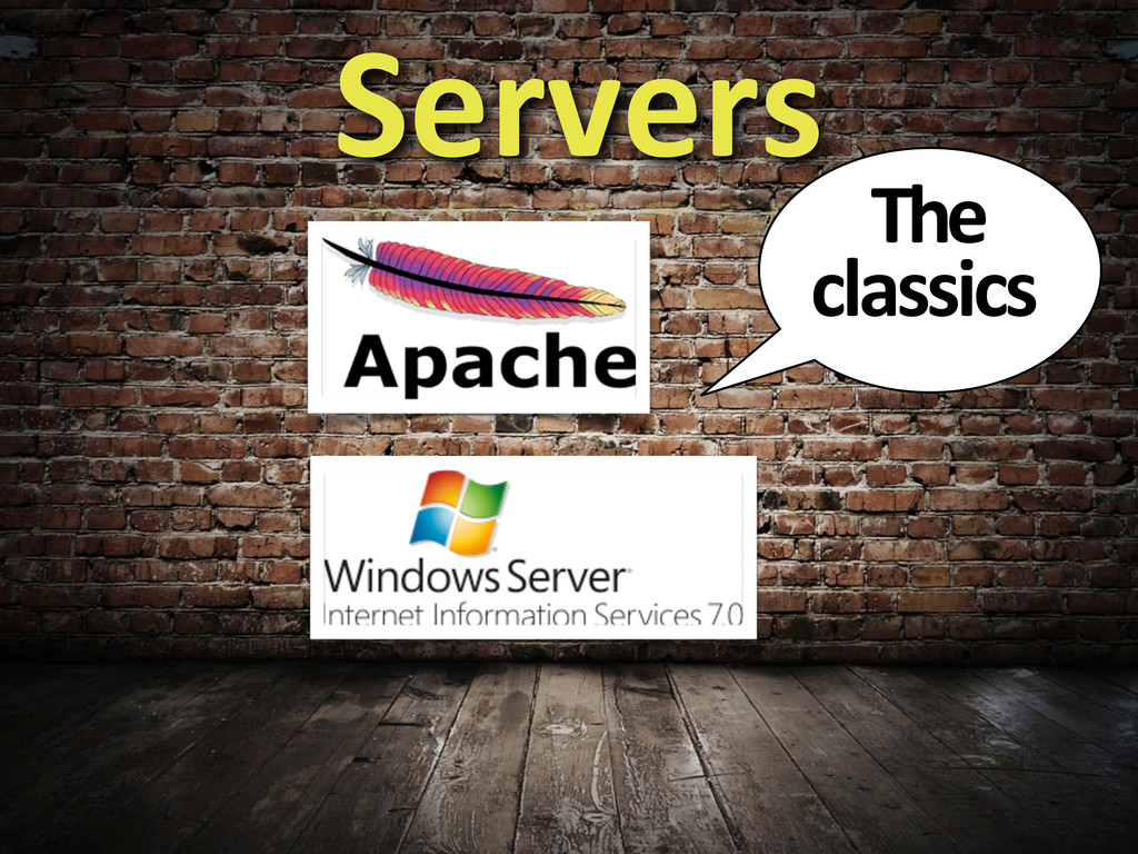 Servers The  classics