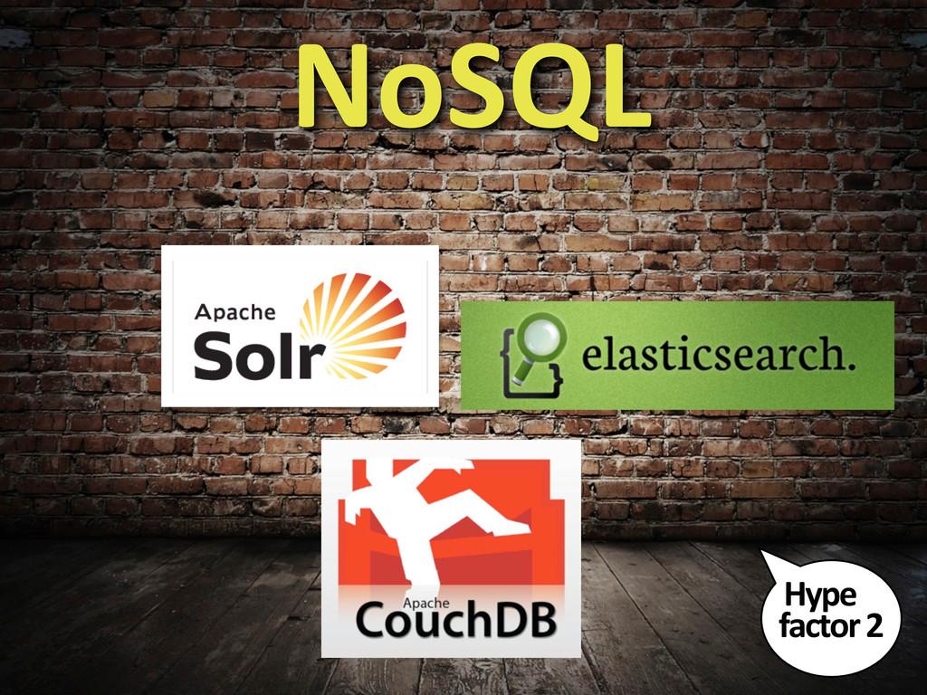 NoSQL Hype  factor 2