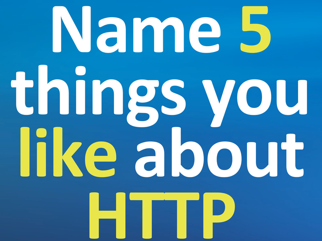 Name 5  things you  like about...