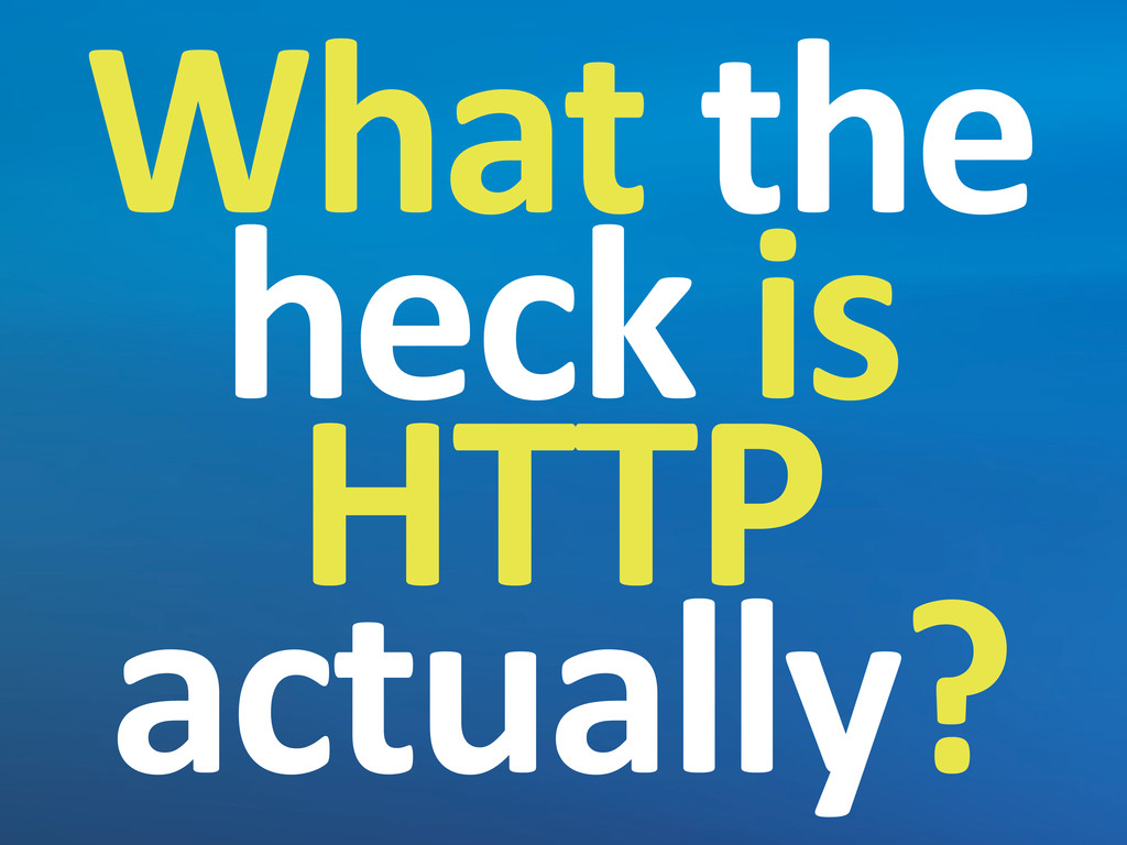 What	
