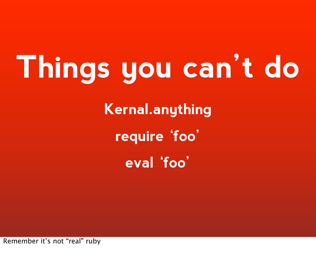 Things you can't do Kernal.anything require 'fo...