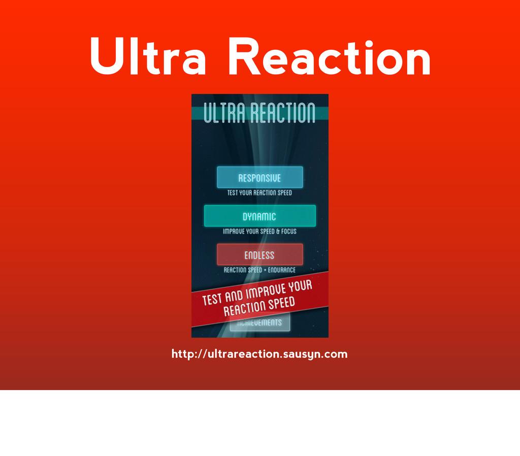 Ultra Reaction http://ultrareaction.sausyn.com