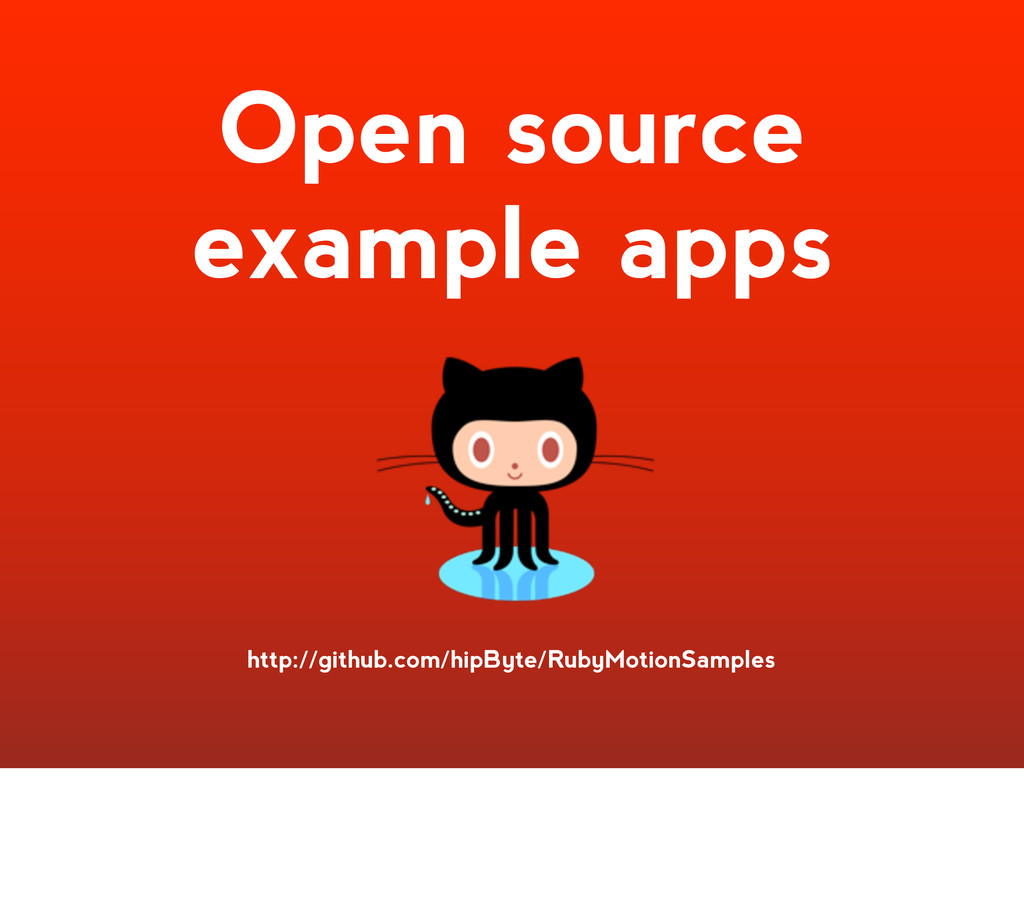 Open source example apps http://github.com/hipB...