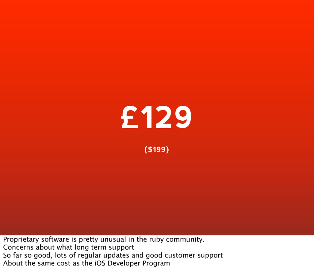 £129 ($199) Proprietary software is pretty unus...