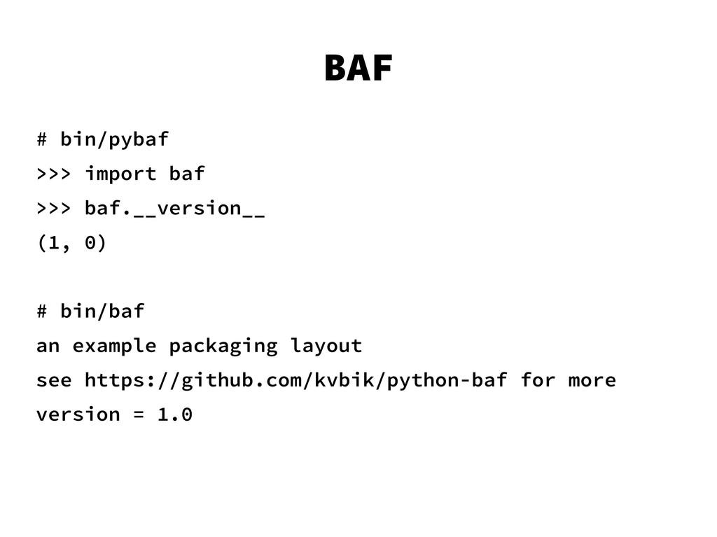 # bin/pybaf >>> import baf >>> baf.__version__ ...