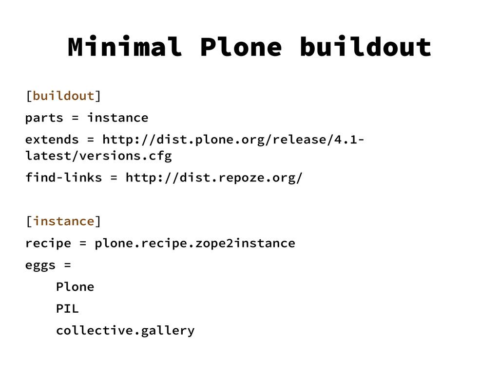 Minimal Plone buildout [buildout] parts = insta...