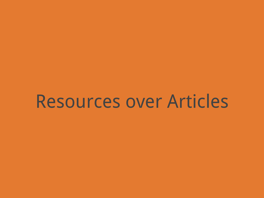 Resources over Articles