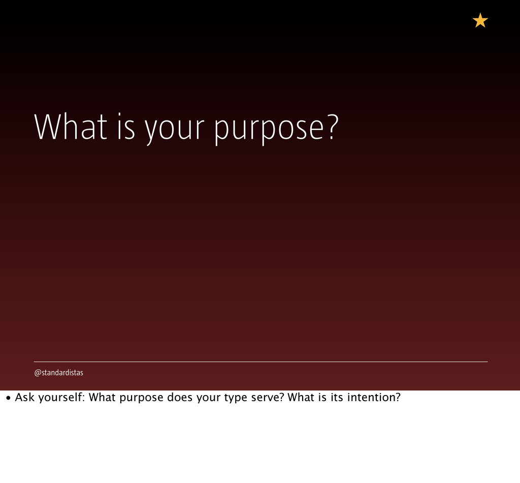 @standardistas What is your purpose? • Ask your...