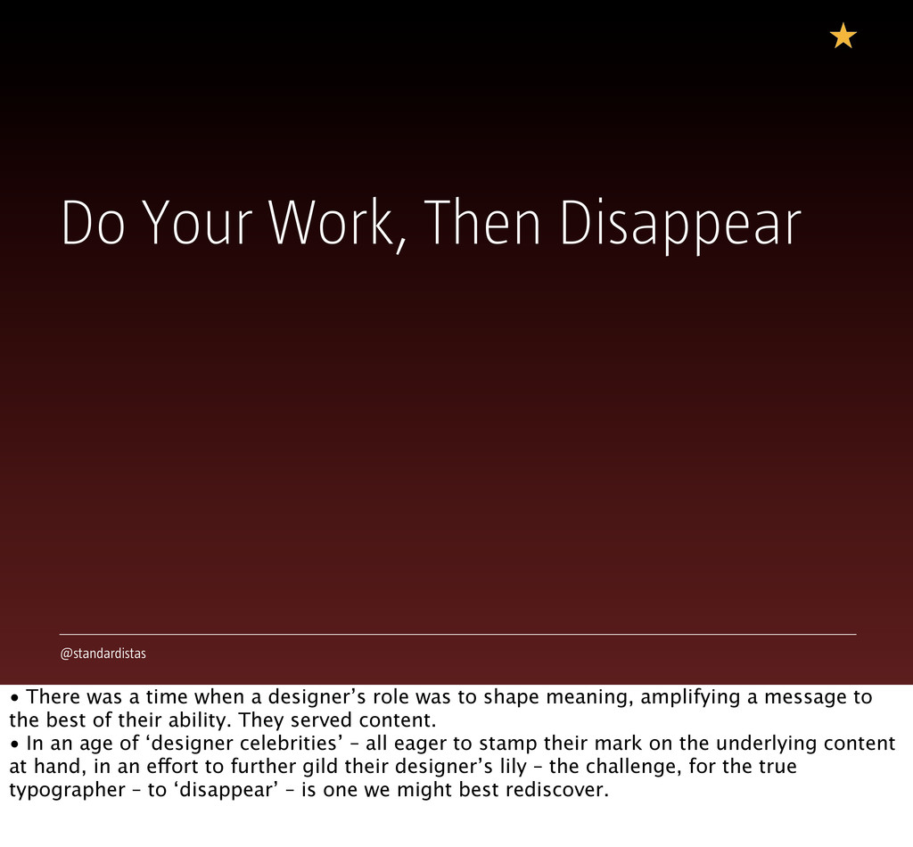 @standardistas Do Your Work, Then Disappear • T...