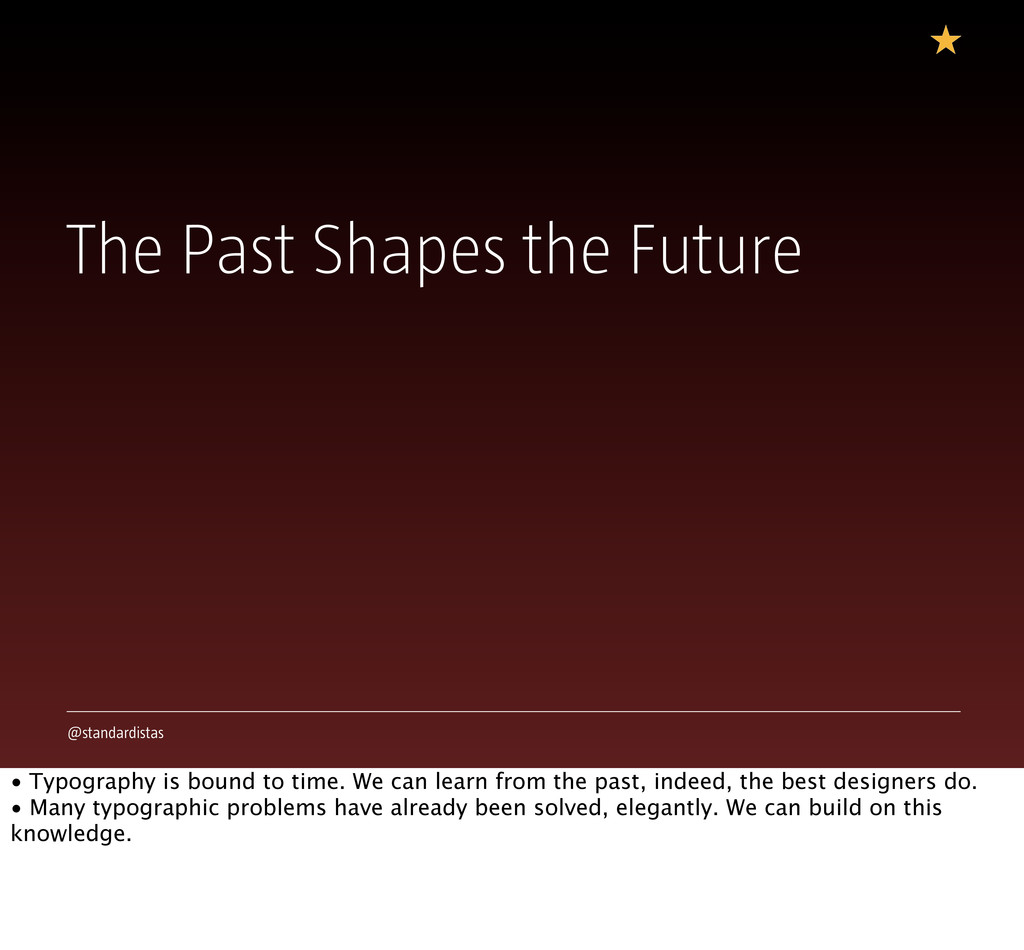 @standardistas The Past Shapes the Future • Typ...