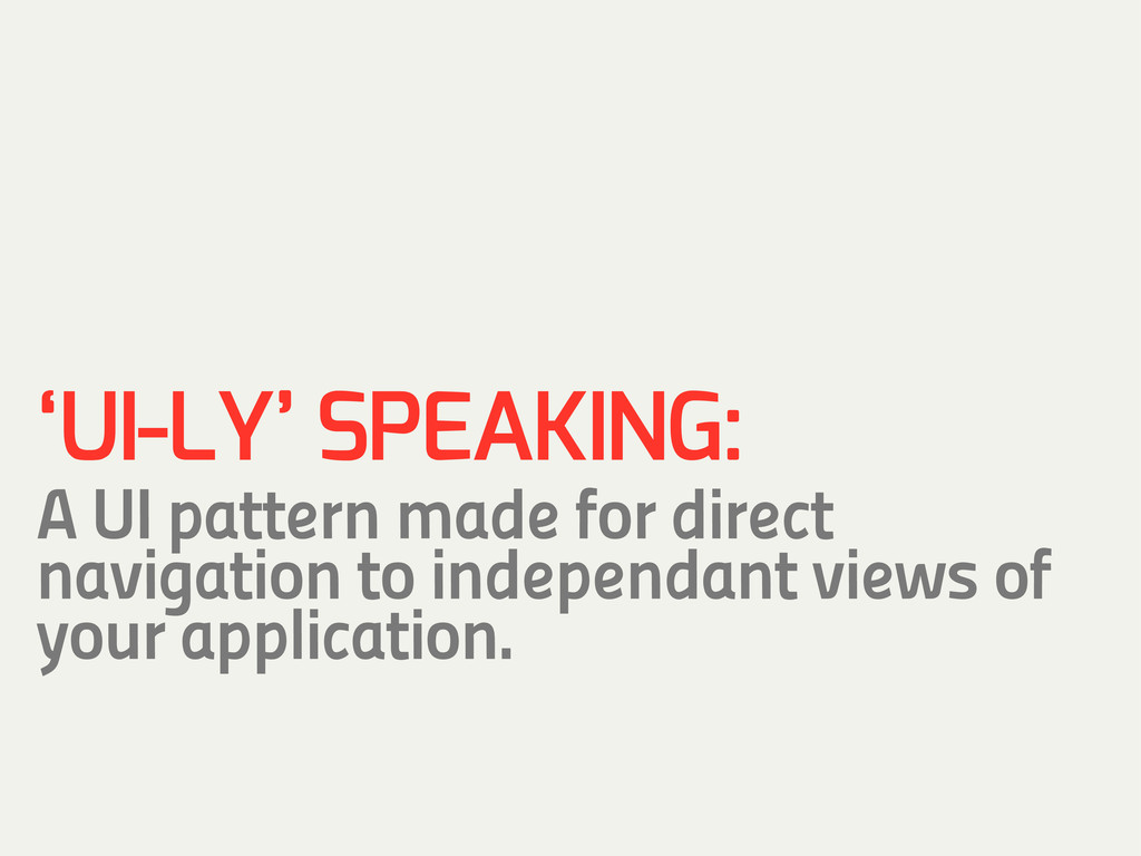 'UI-LY' SPEAKING: A UI pattern made for direct ...