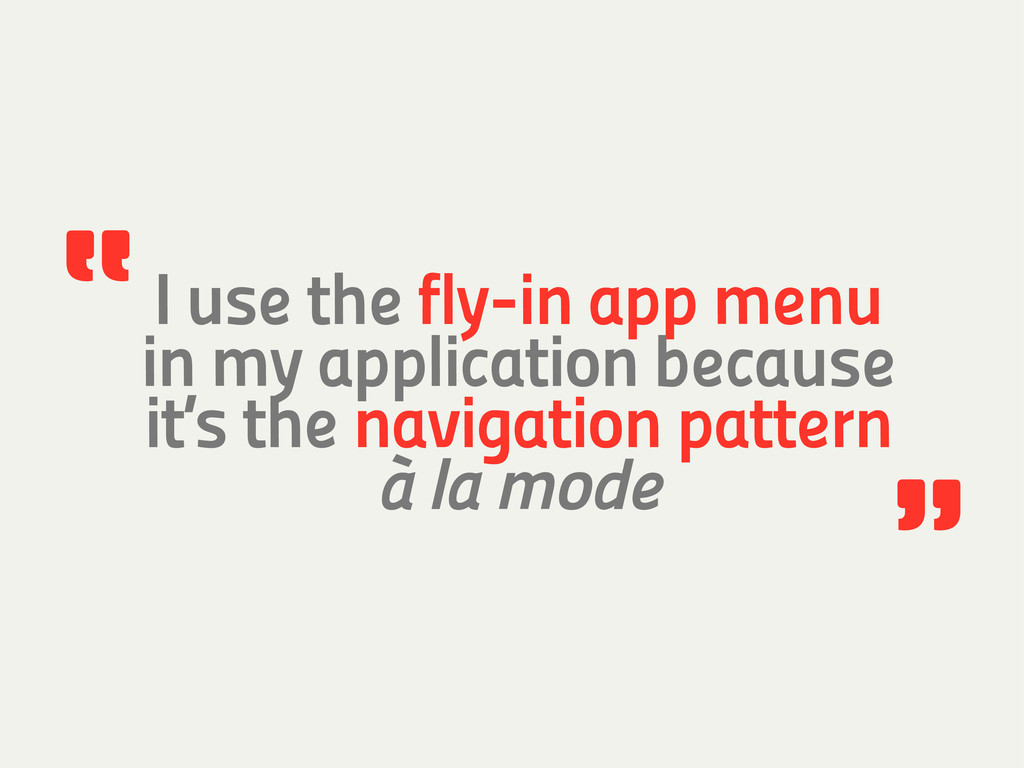 I use the fly-in app menu in my application bec...