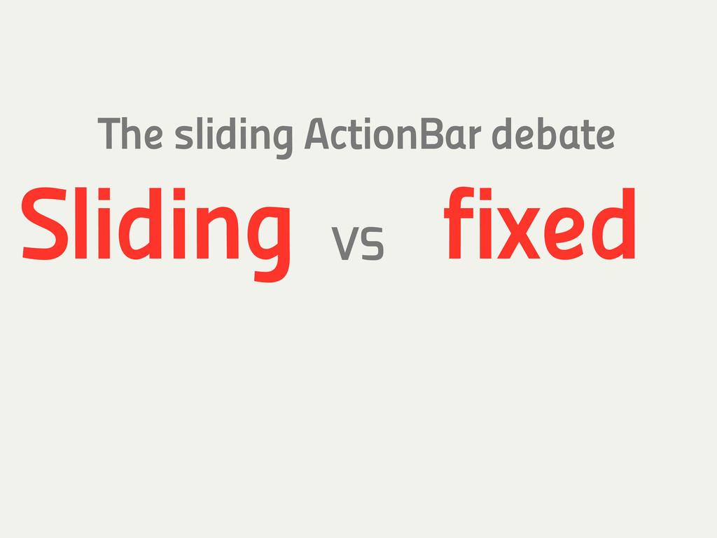 VS The sliding ActionBar debate fixed Sliding