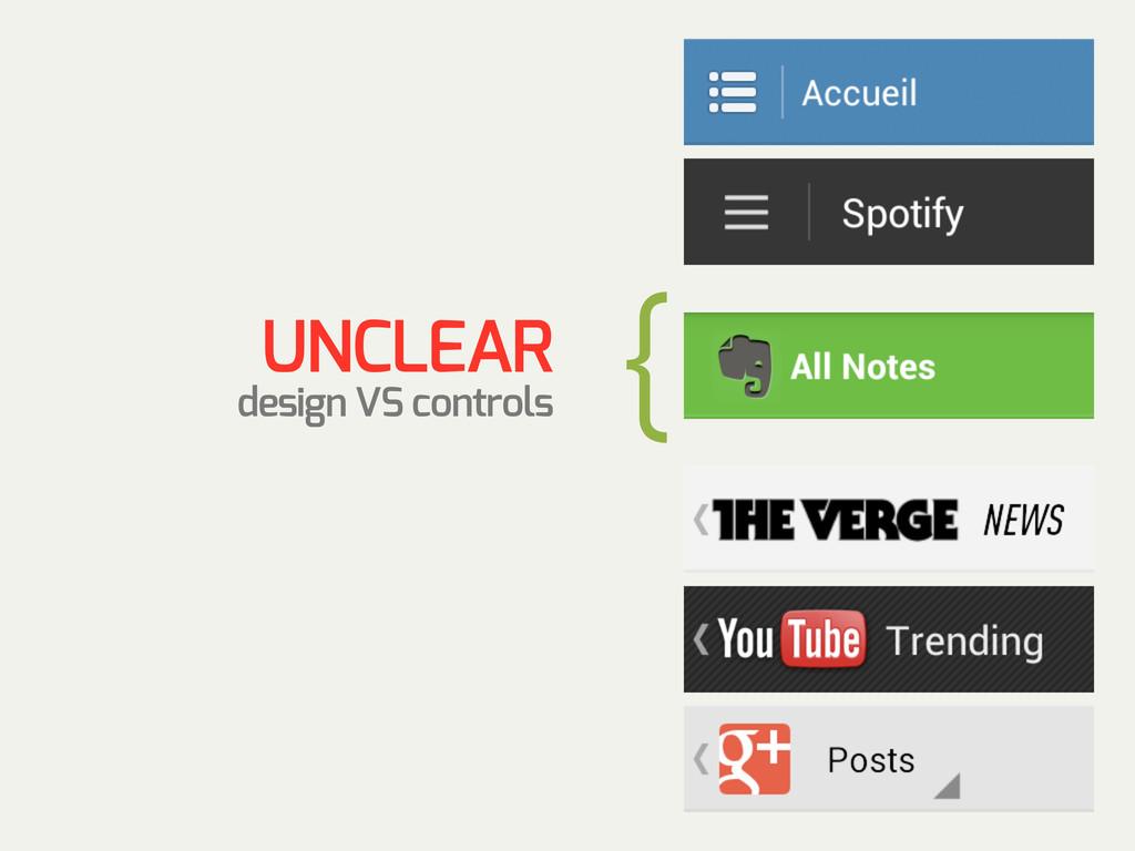 { UNCLEAR design VS controls