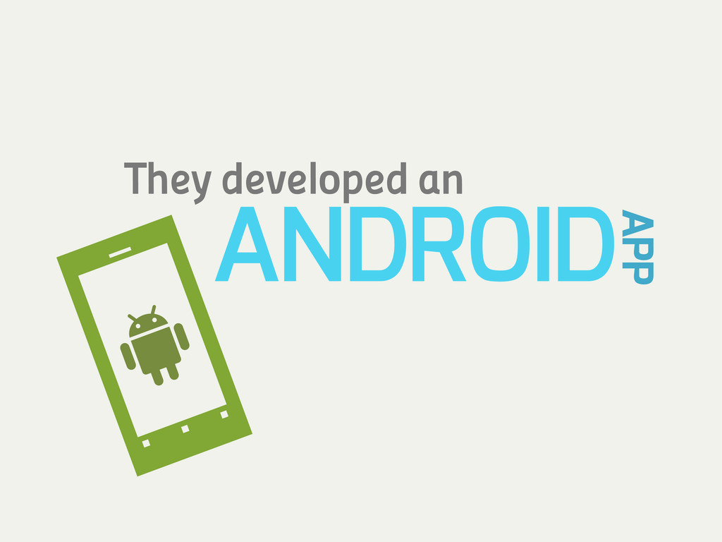 They developed an ANDROID APP