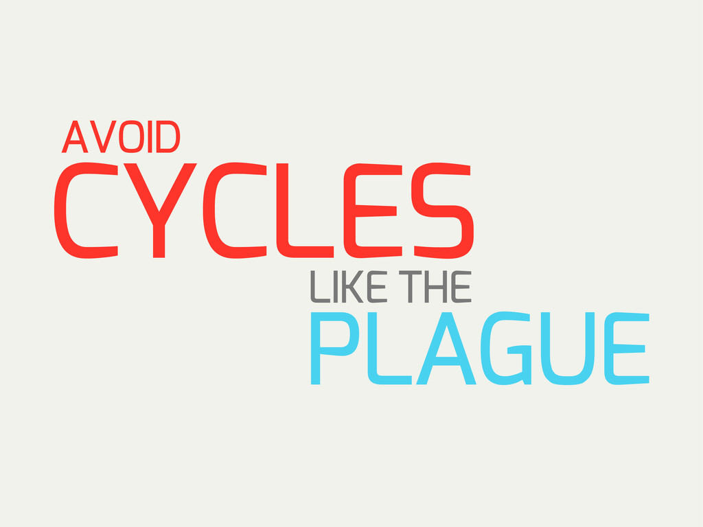 CYCLES LIKE THE PLAGUE AVOID