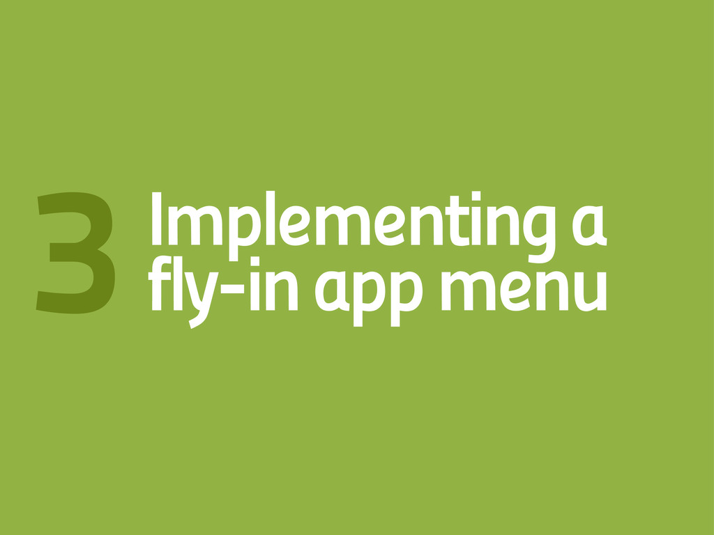 Implementing a fly-in app menu 3