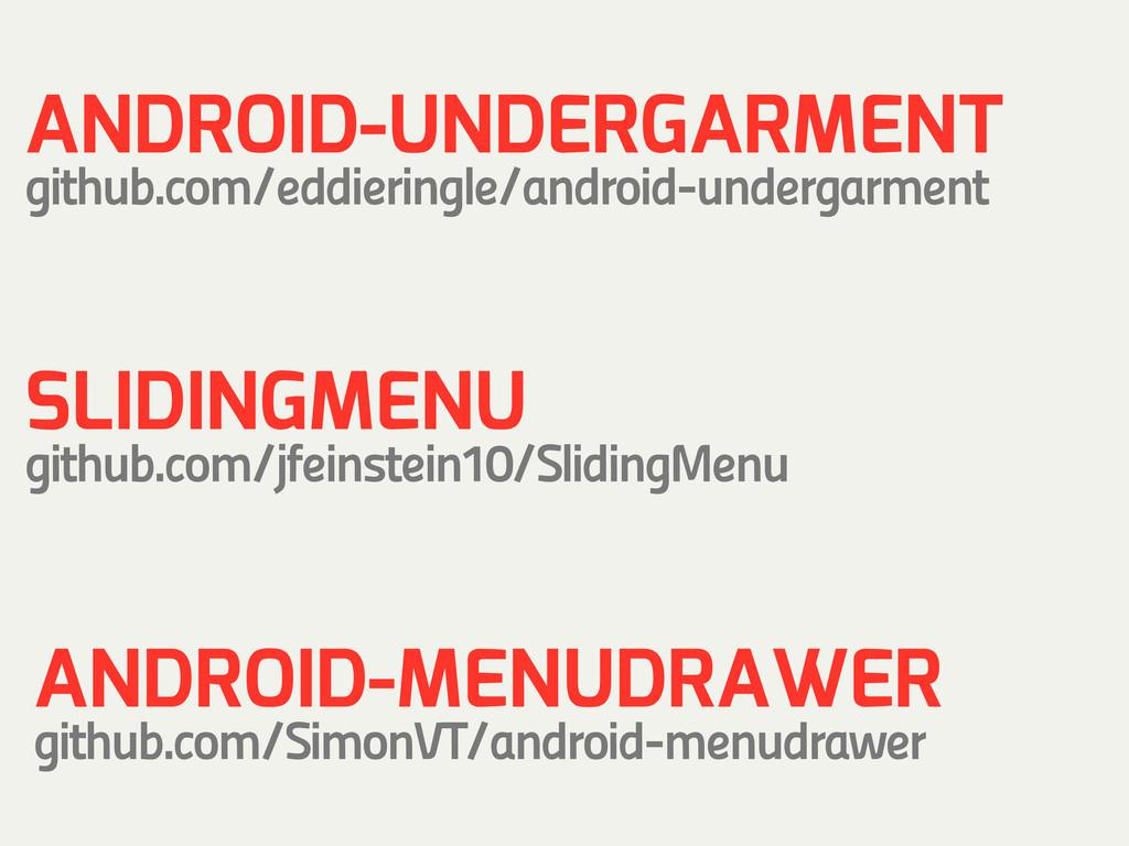 ANDROID-UNDERGARMENT github.com/eddieringle/and...