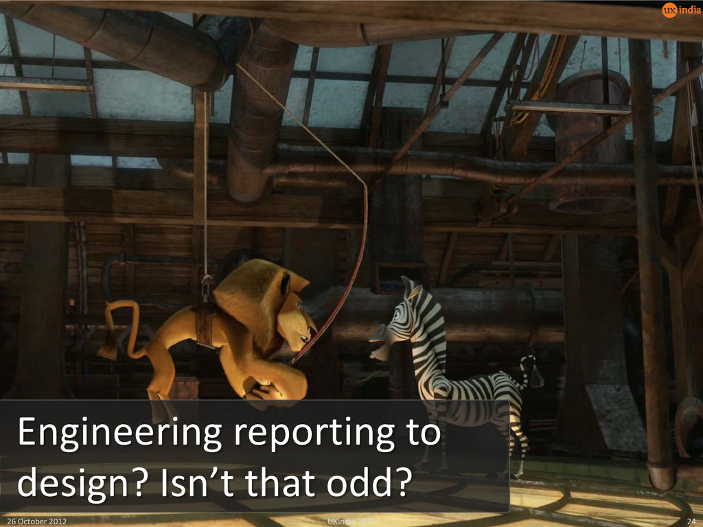 Engineering reporting to design? Isn't that odd...