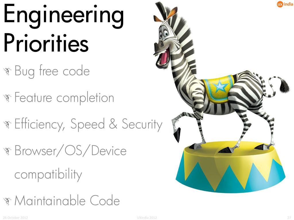 Engineering Priorities c Bug free code c Featur...