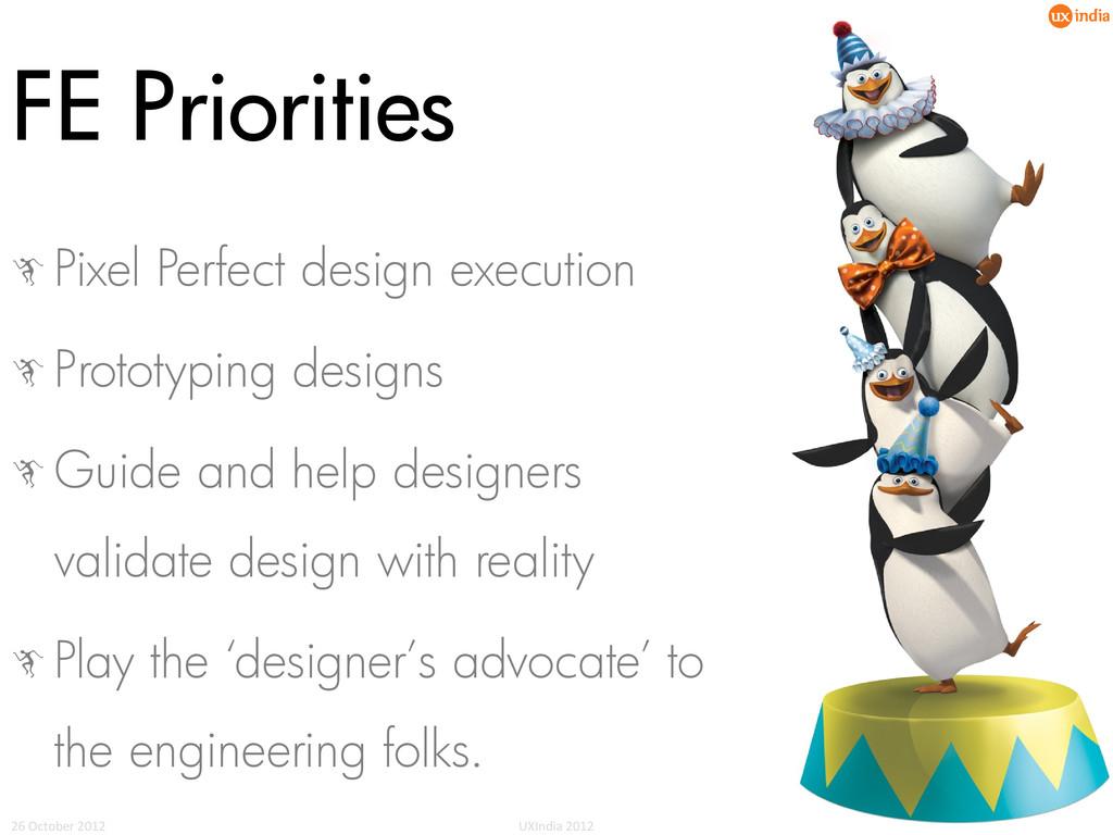 FE Priorities c Pixel Perfect design execution ...