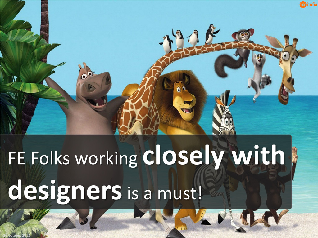 FE Folks working closely with designers is a mu...