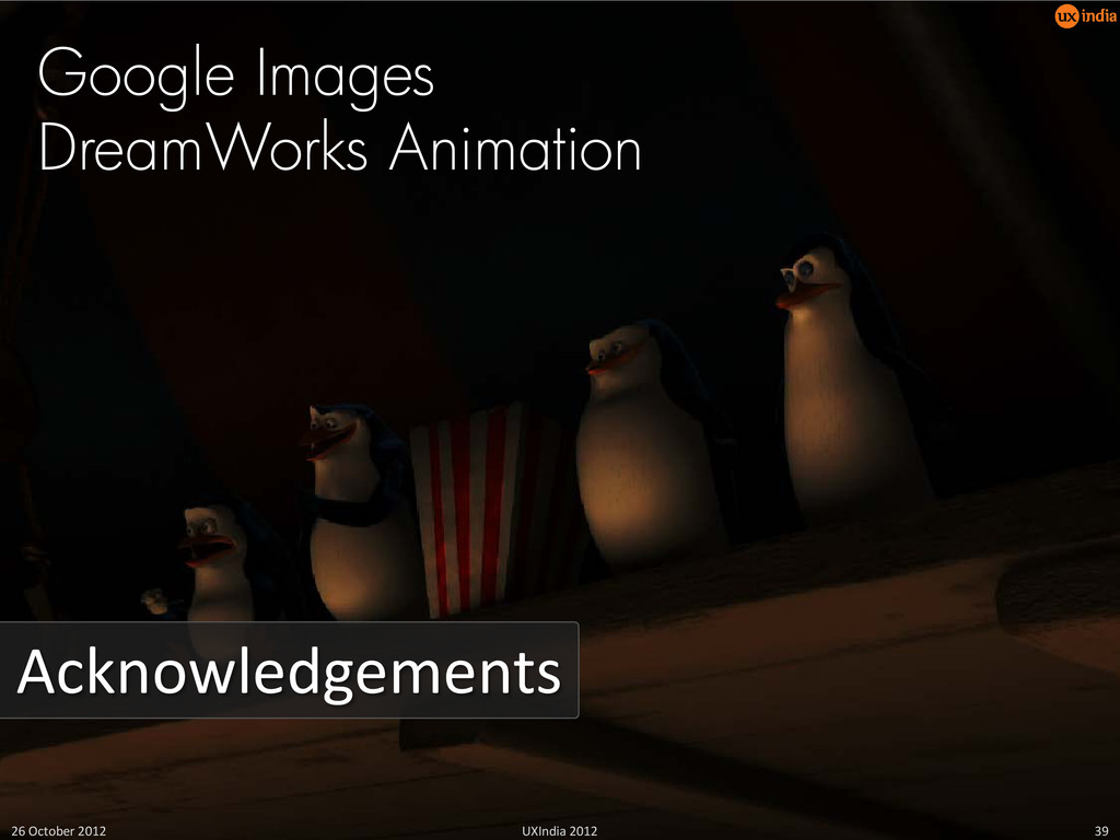 Acknowledgements Google Images DreamWorks Anima...