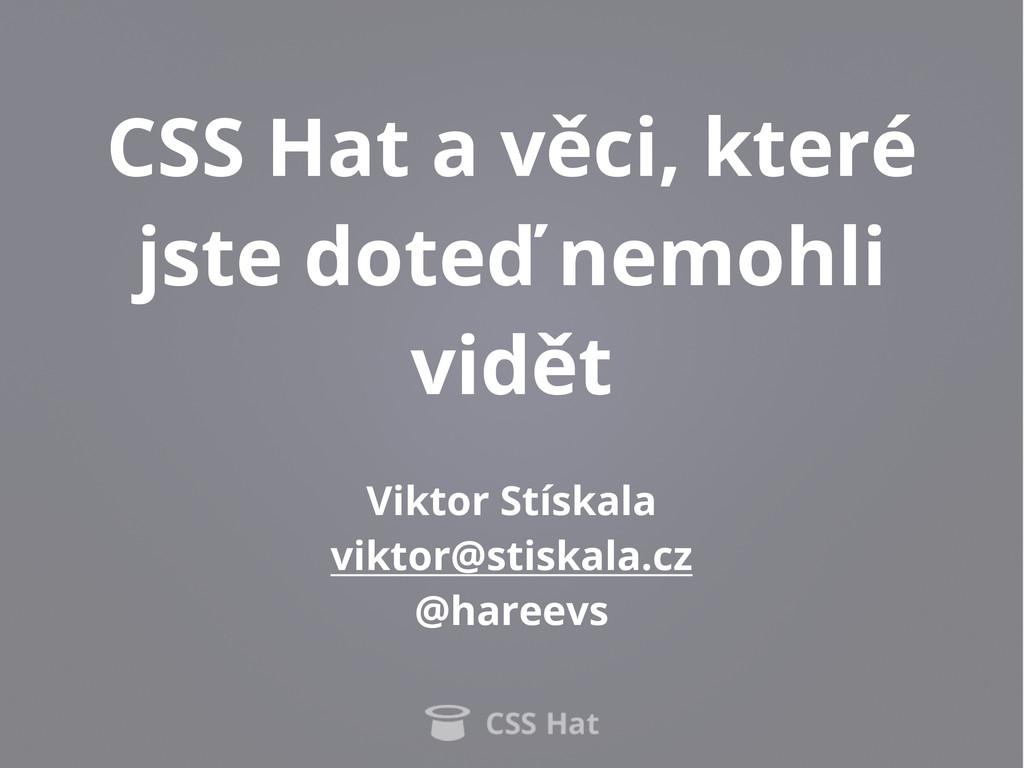 CSS Hat a věci, které jste doteď nemohli vidět ...
