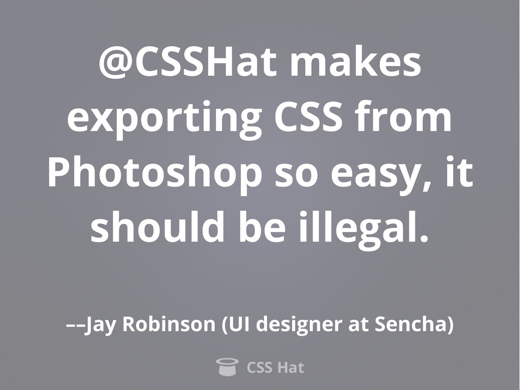 @CSSHat makes exporting CSS from Photoshop so e...