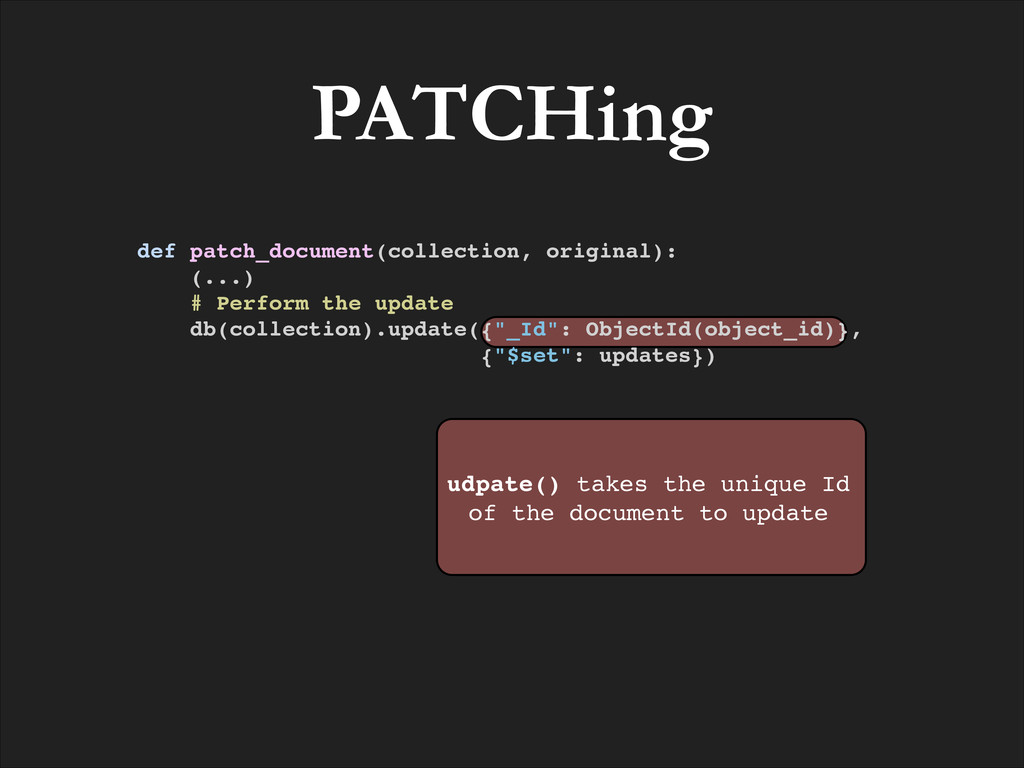 PATCHing udpate() takes the unique Id of the do...