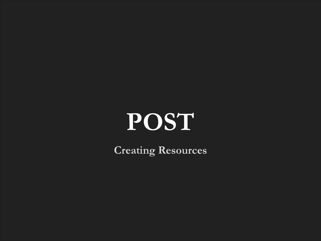 Creating Resources POST