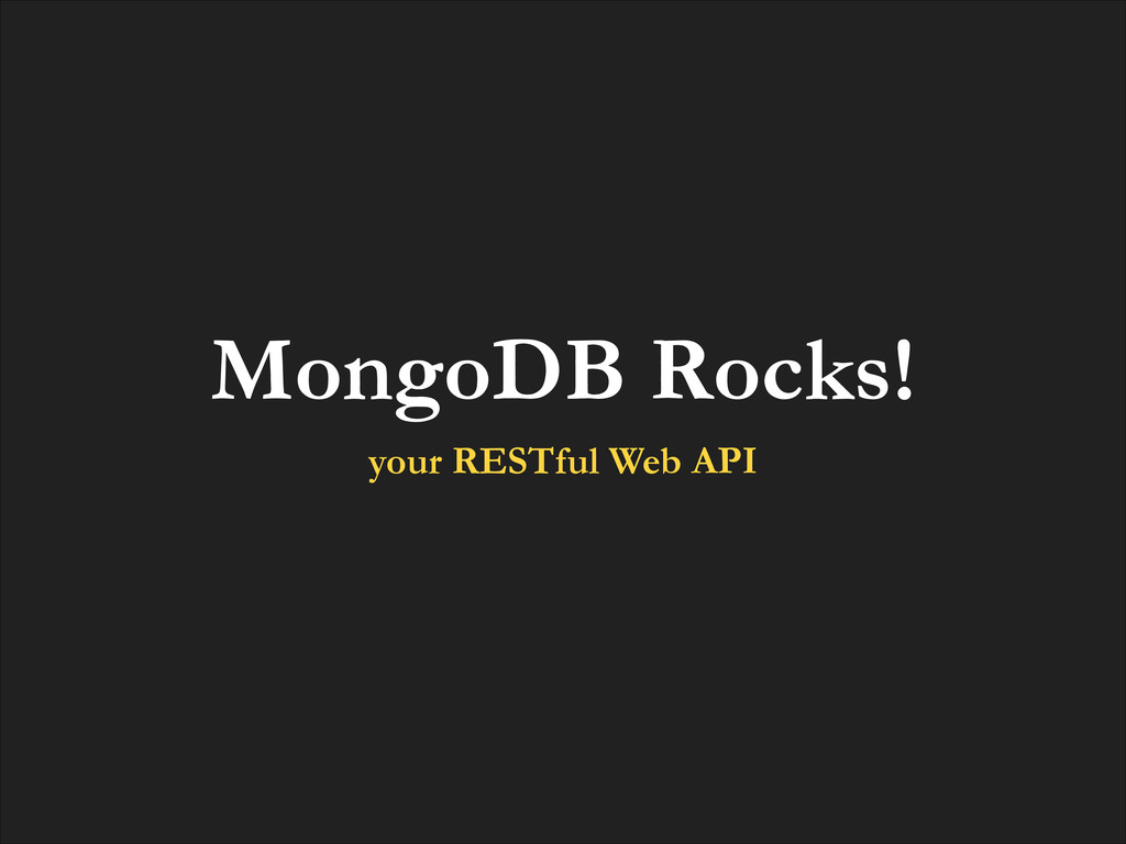 MongoDB Rocks! your RESTful Web API