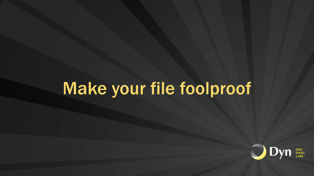 Make your file foolproof