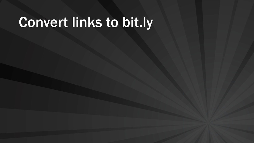 Convert links to bit.ly