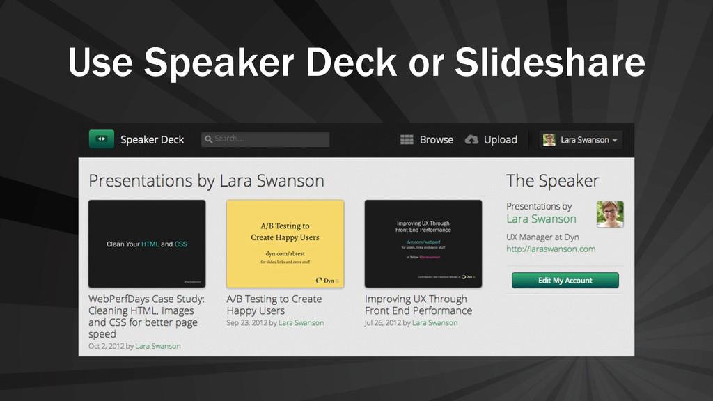 Use Speaker Deck or Slideshare