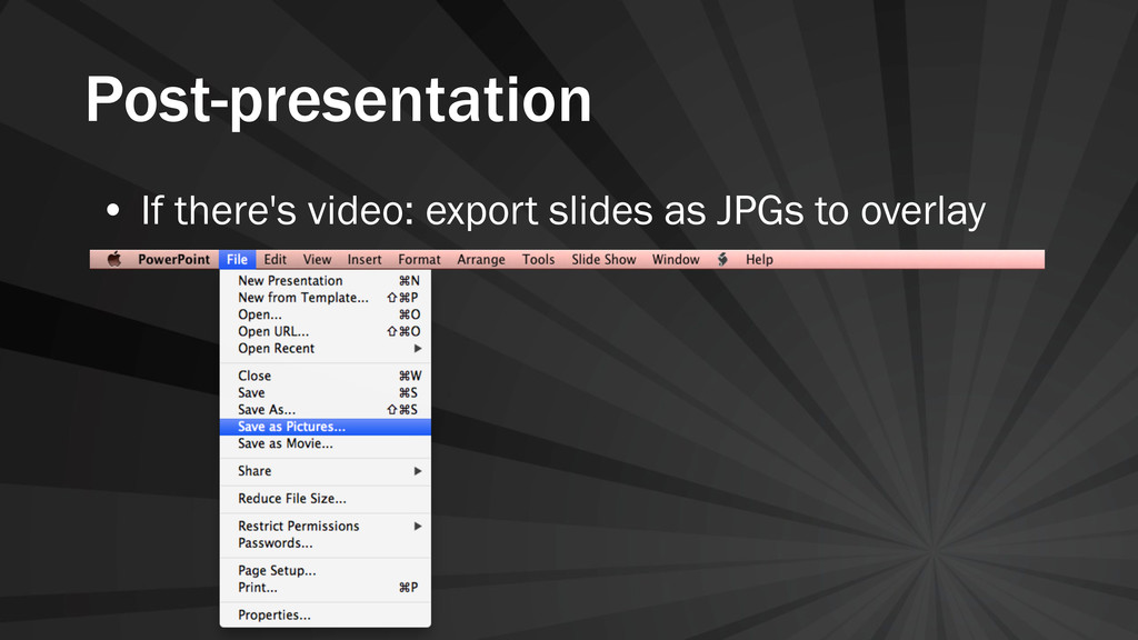 Post-presentation • If there's video: export sl...