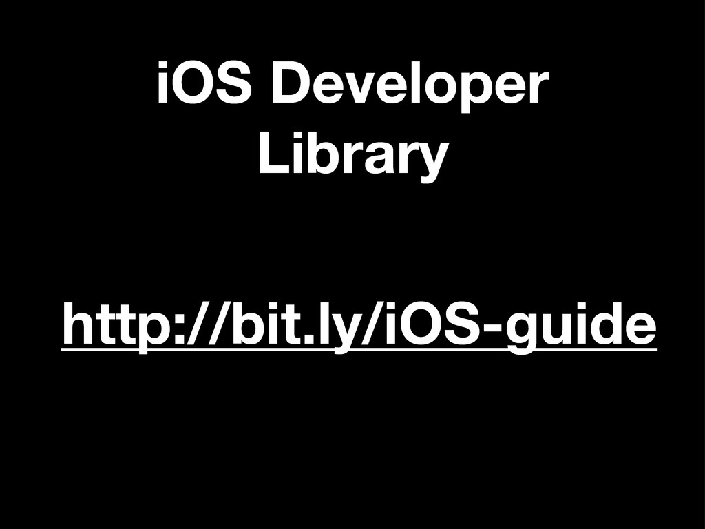 iOS Developer Library http://bit.ly/iOS-guide