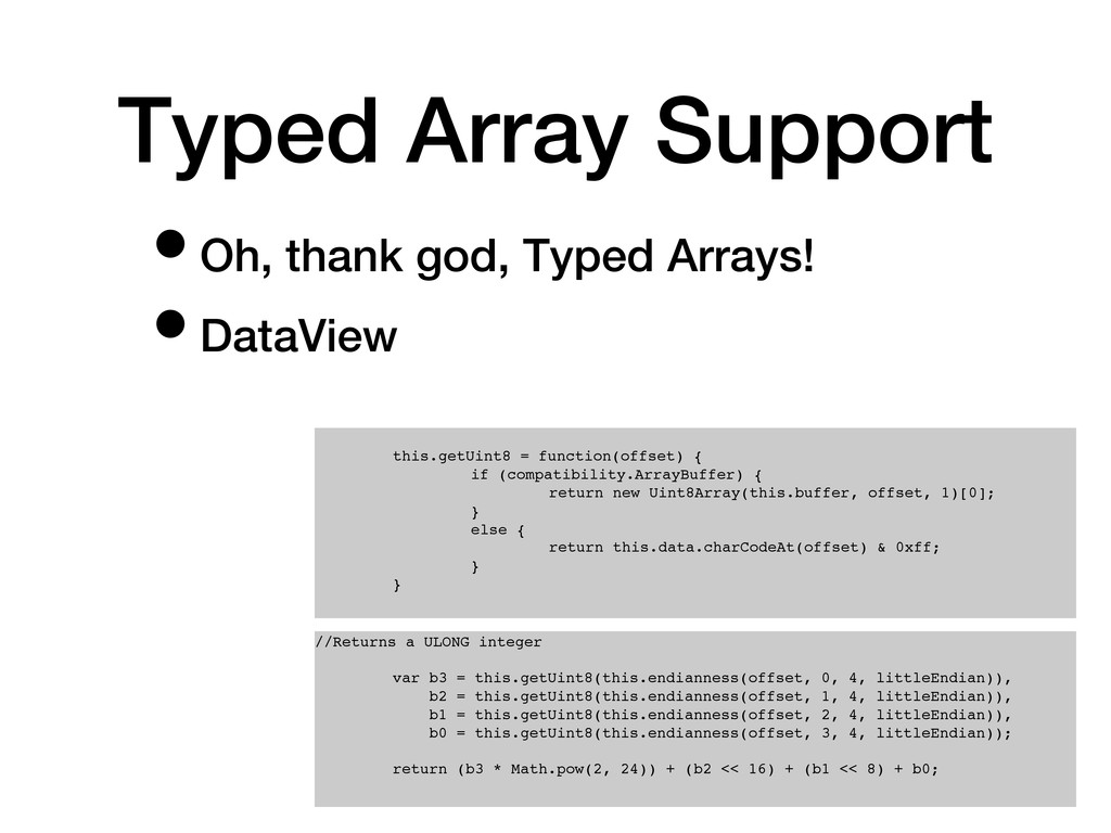 Typed Array Support! • Oh, thank god, Typed Arr...