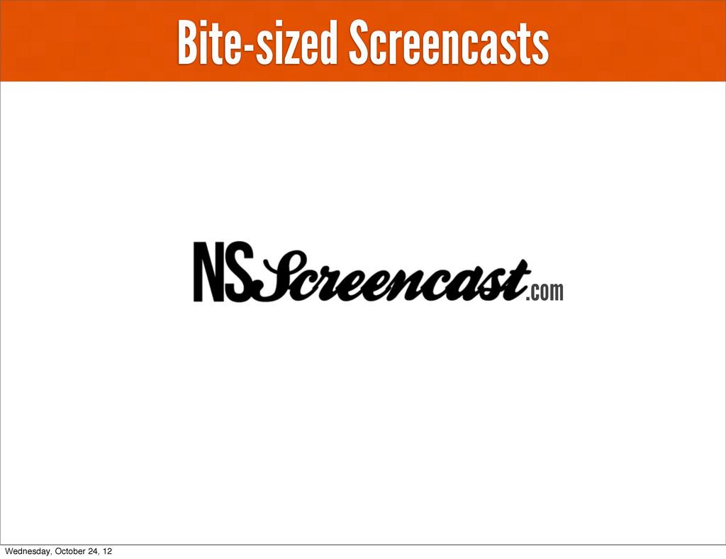 Bite-sized Screencasts .com Wednesday, October ...