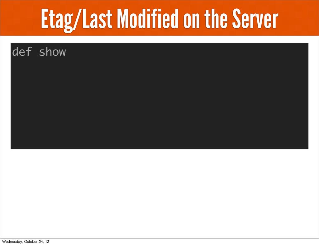 Etag/Last Modified on the Server def show Wedne...