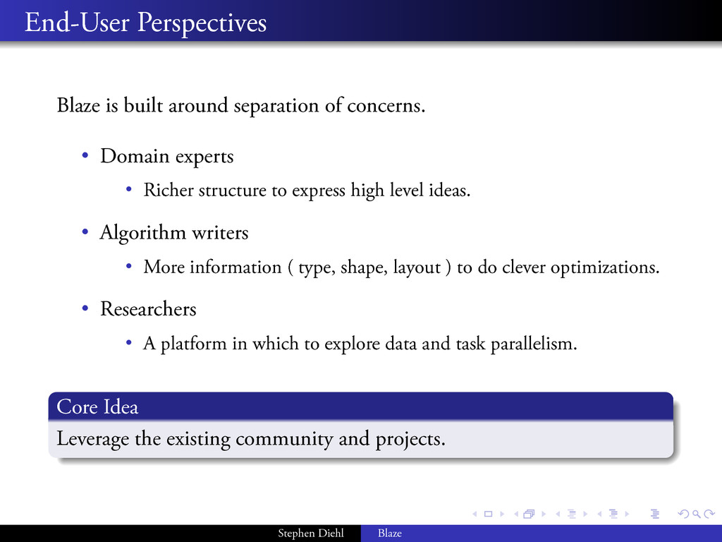 . . . . . . . . End-User Perspectives Blaze is ...