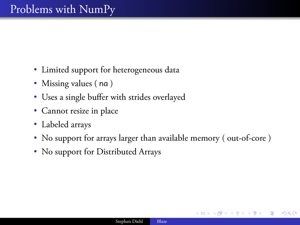 . . . . . . . . Problems with NumPy • Limited s...