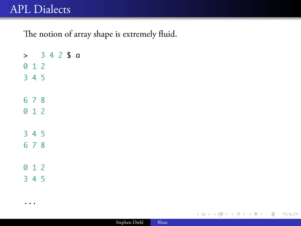 . . . . . . . . APL Dialects e notion of array...