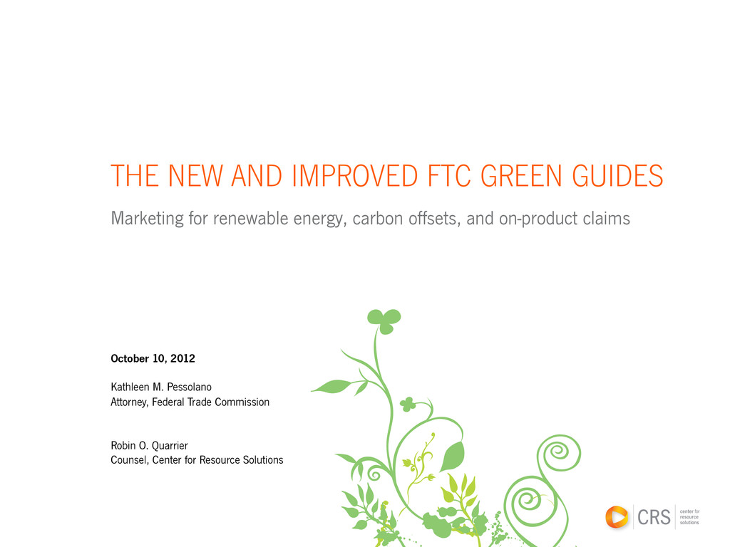 THE NEW AND IMPROVED FTC GREEN GUIDES Marketing...