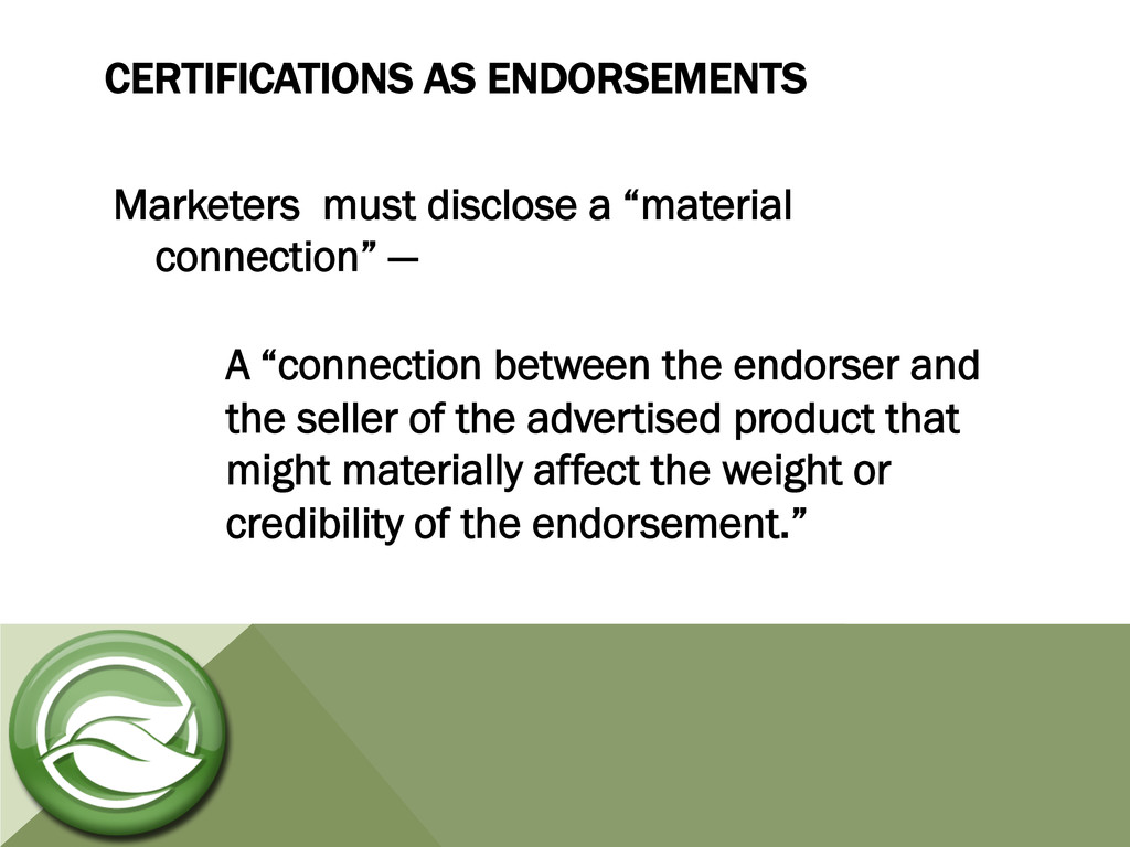 CERTIFICATIONS AS ENDORSEMENTS Marketers must d...