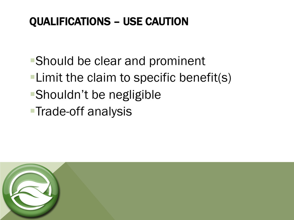 QUALIFICATIONS – USE CAUTION §Should be clear...